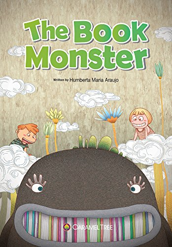 The Book Monster (Caramel Tree Readers Level 3): Araujo, Humberta Maria