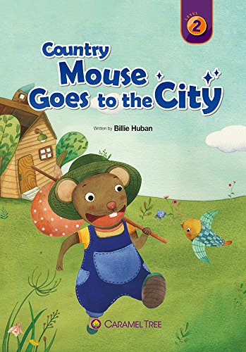 Country Mouse Goes to the City (Caramel Tree Readers Level 2): Huban, Billie