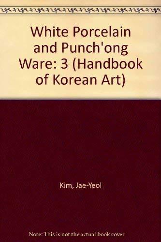 9788970841939: White Porcelain and Punch'Ong Ware (Handbook of Korean Art)