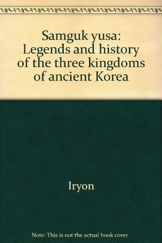 9788971410172: Samguk yusa: Legends and history of the three kingdoms of ancient Korea