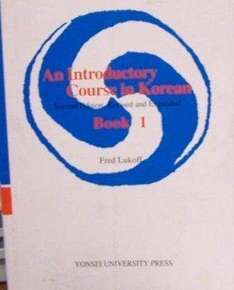 An Introductory Course in Korean, Book 1: Fred Lukoff