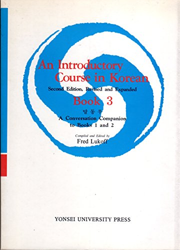 An Introductory Course in Korean: Book 3.: Lukoff, Fred