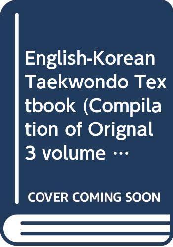 9788971862193: English-Korean Taekwondo Textbook (Compilation of Orignal 3 volume set)