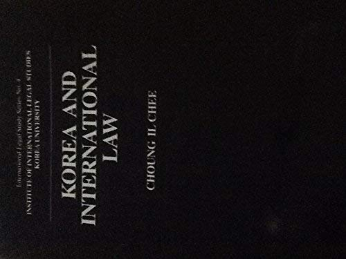 Korea and international law (International legal studies series): Chee, Choung Il