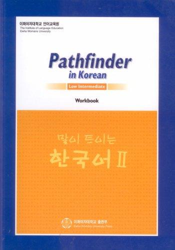 Pathfinder in Korean Workbook, Low Intermediate (Level II) (Pathfinder in Korean, 2): Institute of ...