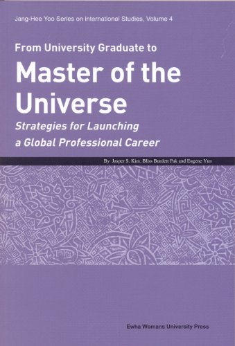 9788973007141: From University Graduate to Master of the Universe: Strategies for Launching a Global Professional Career