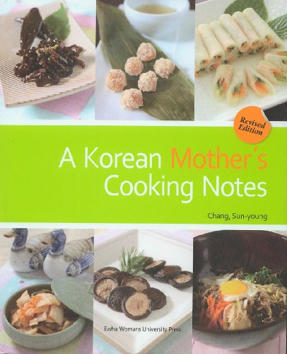 A Korean Mother's Cooking Notes, Completely Revised: Chang Sun-Young