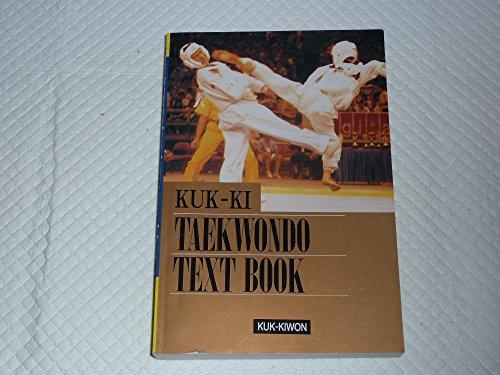 Kuk-Ki Taekwondo Text Book: Tae Kwon Do: Kuk-Kiwon