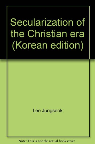 9788974350994: Secularization of the Christian era (Korean edition)