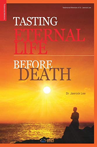 9788975572456: Tasting Eternal Life Before Death