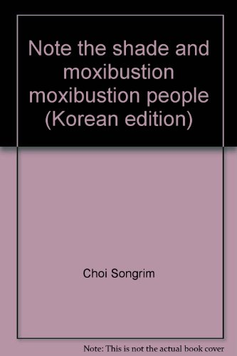 Note the shade and moxibustion moxibustion people (Korean edition): Choi Songrim