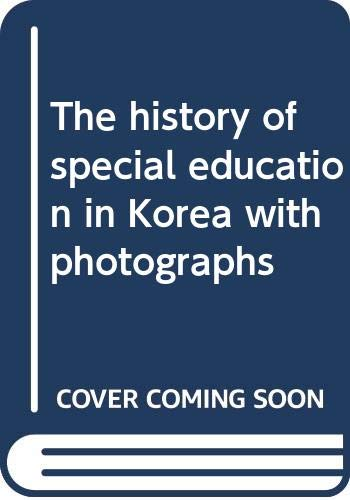 9788978210874: The history of special education in Korea with photographs