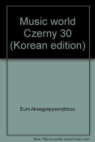9788981052775: Music world Czerny 30 (Korean edition)