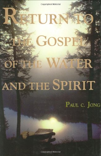 9788983140388: Return to the Gospel of the Water and the Spirit