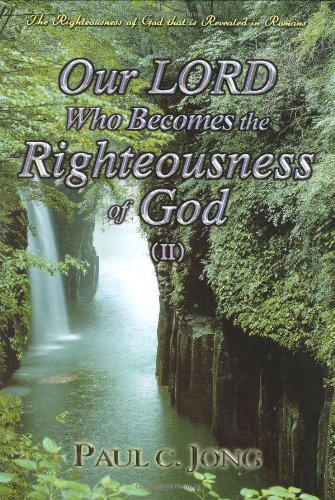 9788983142276: Our Lord Who Becomes the Righteousness of God (II)-The Righteousness of God that is revealed in Romans