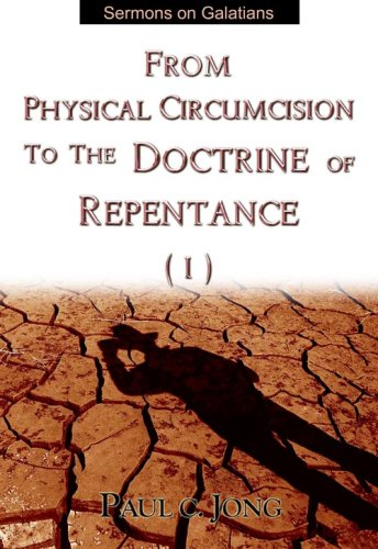 9788983145499: From Physical Circumcision to the Doctrine of Repentance (I)- Sermons on Galatians