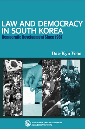 9788984213005: Law and Democracy in South Korea: Democratic Development Since 1987 (Explorations in Korean Studies)