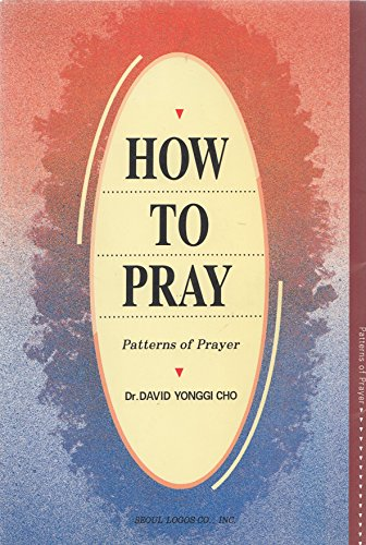 How to Pray (Patterns of Prayer)