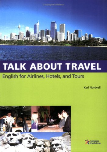 Talk About Travel, English for Airlines, Hotels,: Karl Nordvall