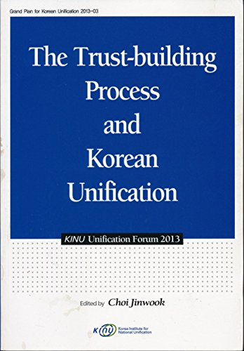 The Trust Building Process and Korean Unification: Choi Jinwook (Edited