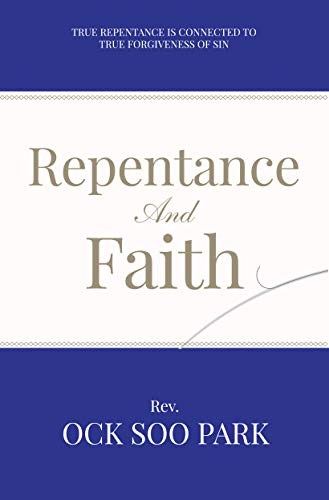 Repentance and Faith: Pastor Ock Soo