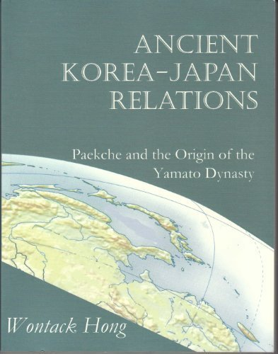 9788985567060: Ancient Korea - Japan Relations: Paekche and the Origin of the Yamato Dynasty