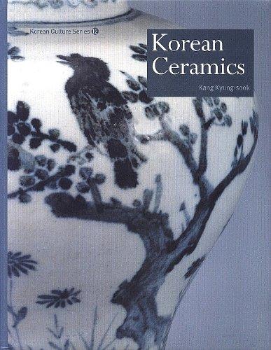 Korean Ceramics: Korean Culture Series 12: Kang Kyung-sook