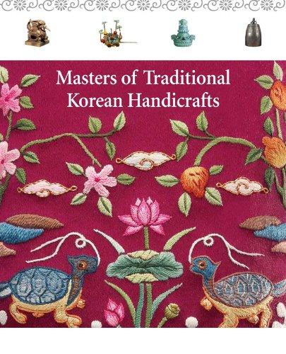 Masters of Traditional Korean Handicrafts: The Korean Foundation