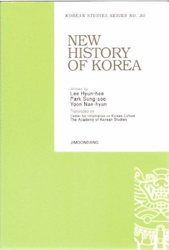 New History of Korea (Korean Studies Series, No. 30): Lee Hyun-hee; Park Sung-soo; Yoon Nae-hyun