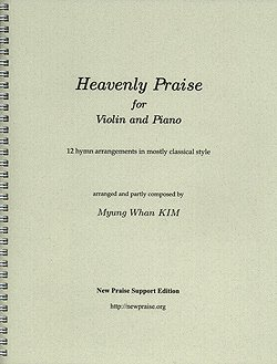 """9788988162521: """"Heavenly Praise"""" for Violin and Piano (Volume 1) (""""Hymn arrangements in mostly classical style"""", Volume 1)"""