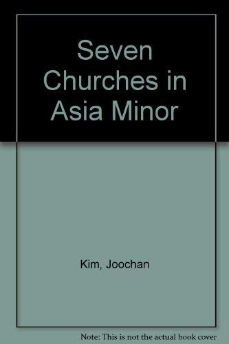 Seven Churches in Asia Minor: Joochan Kim