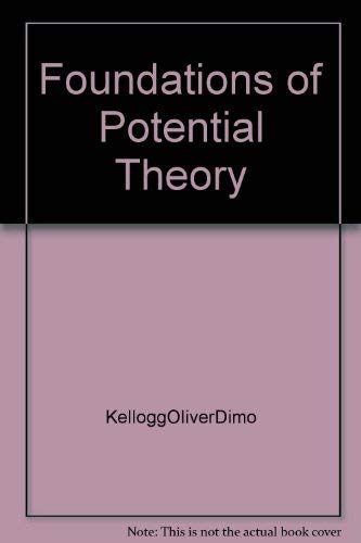 Foundations of Potential Theory: Kellogg, Oliver Dimon