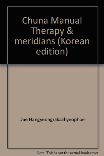 9788989700272: Chuna Manual Therapy & meridians (Korean edition)