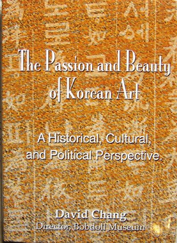 The Passion and Beauty of Korean Art: Chang, David