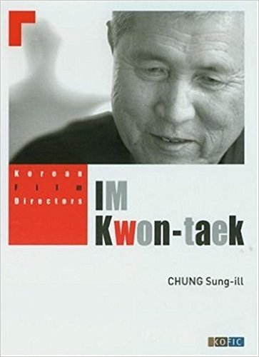 Korean Film Directors: Im Kwon-taek: Chung Sung-ill