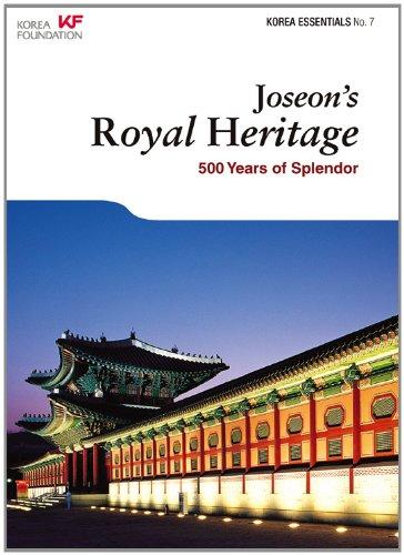 9788991913875: Joseon's Royal Heritage: 500 Years of Splendor (Korea Essentials)