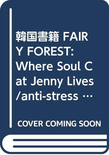 9788995643792: FAIRY FOREST: Where Soul Cat Jenny Lives /anti-stress coloring book / Korean