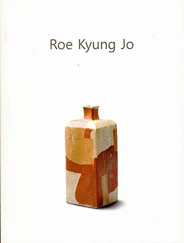 Korean Ceramics in East Asia, Influence and: Roe Kyung Jo;