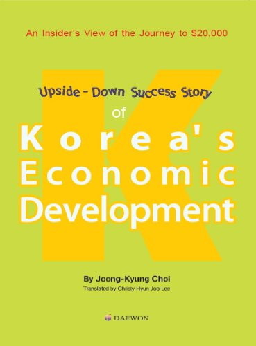 9788996930617: An Insider's View of the Journey to $20,000 Upside-down Success Story of Korea's Economic Development