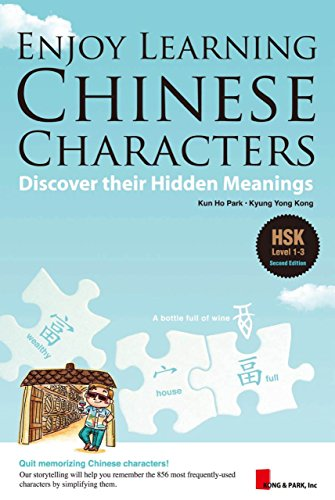 Enjoy Learning Chinese Characters: Discover their Hidden: Kun Ho Park;