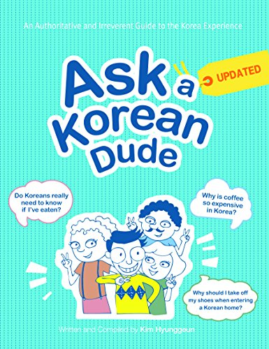 9788997639007: Ask a Korean Dude: An Authoritative and Irreverent Guide to the Korea Experience