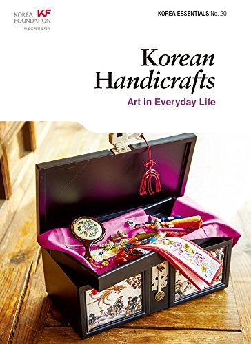 Korean Handicrafts Art in Everyday Life: Korea Foundation