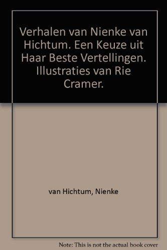 Verhalen van Nienke van Hichtum. Een Keuze uit Haar Beste Vertellingen. Illustraties van Rie Cramer...