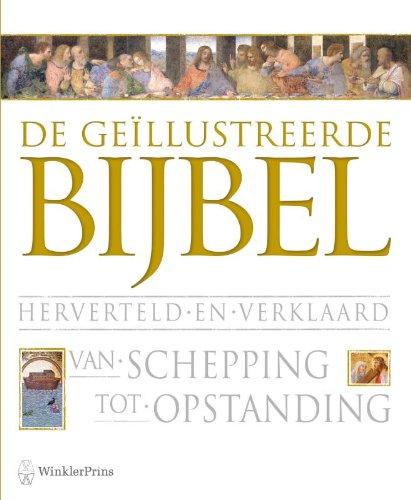9789000312115: De geillustreerde Bijbel: herverteld en verklaard