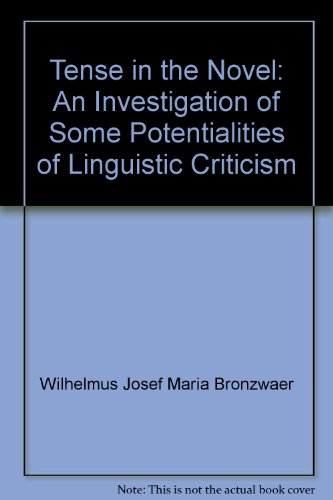 9789001170202: Tense in the Novel: An Investigation of Some Potentialities of Linguistic Criticism