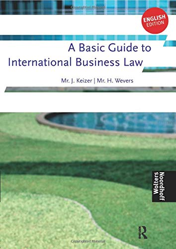 A Basic Guide to International Business Law: Keizer Jan, Weavers