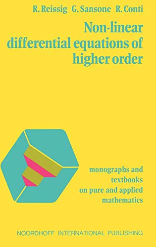Non-Linear Differential Equations of Higher Order: Reissig, R., Sansone, G., Conti, R.