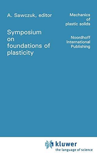 Foundations of Plasticity (Mechanics of Plastic Solids): Springer