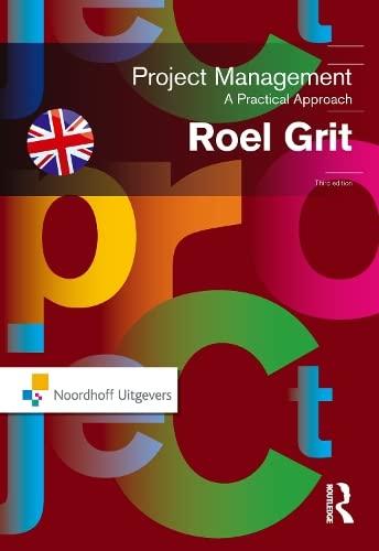 Project Management: A Practical Approach (Paperback): Roel Grit