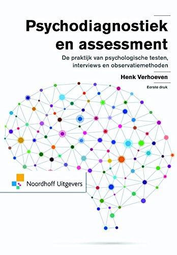 9789001848118: Psychodiagnostiek en assessment: de praktijk van psychologische testen, interviews en observatiemethoden